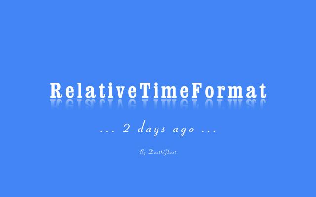 Intl.RelativeTimeFormat 相对时间格式化