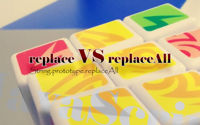 replace VS replaceAll